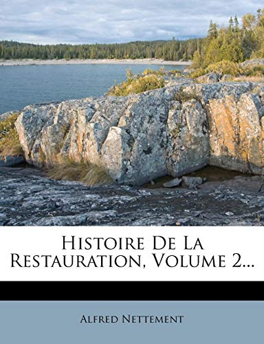 9781276966863: Histoire de La Restauration, Volume 2...