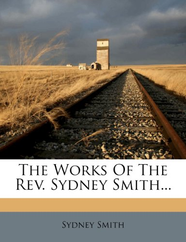 The Works Of The Rev. Sydney Smith... (1276999798) by Sydney Smith