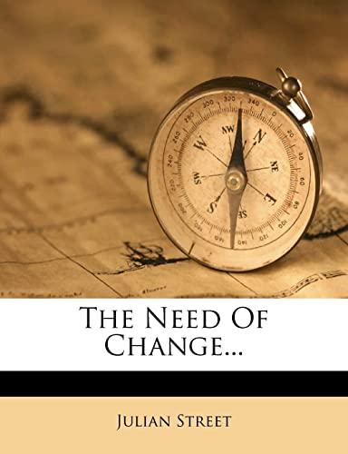 9781277006926: The Need Of Change...