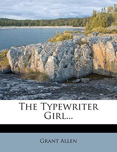 9781277035292: The Typewriter Girl...