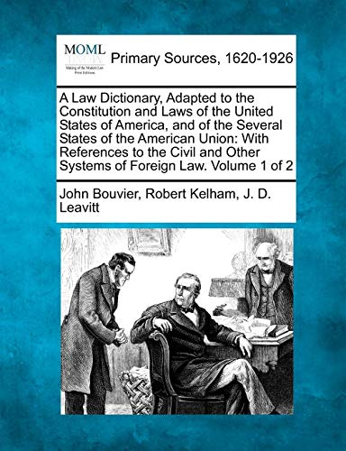 A Law Dictionary, Adapted to the Constitution: John Bouvier