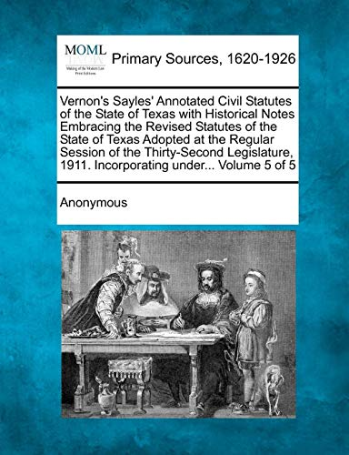 9781277104615: Vernon's Sayles' Annotated Civil Statutes of the State of Texas with Historical Notes Embracing the Revised Statutes of the State of Texas Adopted at