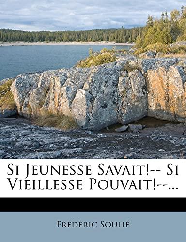 9781277163513: Si Jeunesse Savait!-- Si Vieillesse Pouvait!--... (French Edition)