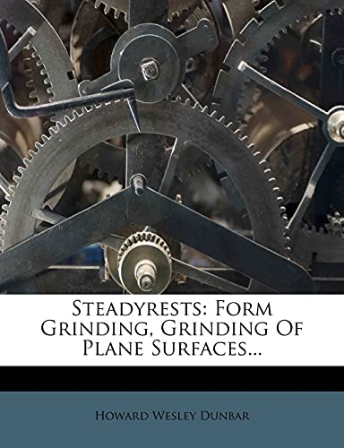 9781277179118: Steadyrests: Form Grinding, Grinding Of Plane Surfaces...