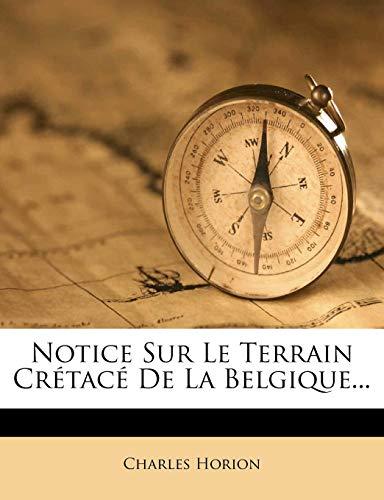 9781277184099: Notice Sur Le Terrain Crétacé De La Belgique... (French Edition)