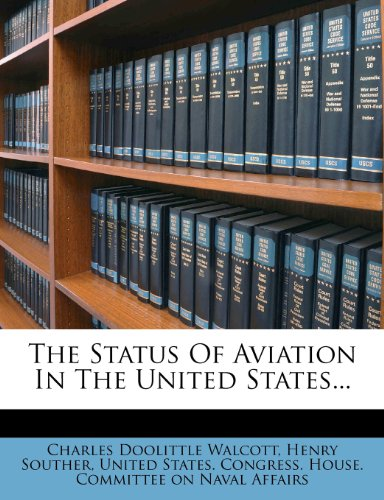 9781277210378: The Status Of Aviation In The United States...