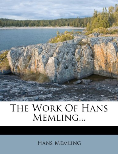 The Work Of Hans Memling... (German Edition) (1277226024) by Hans Memling
