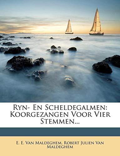 9781277232943: Ryn- En Scheldegalmen: Koorgezangen Voor Vier Stemmen... (Dutch Edition)