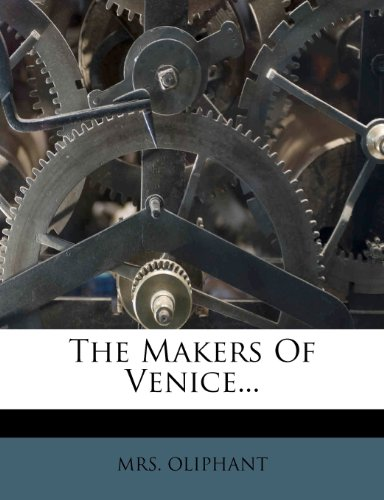 9781277244755: The Makers Of Venice...