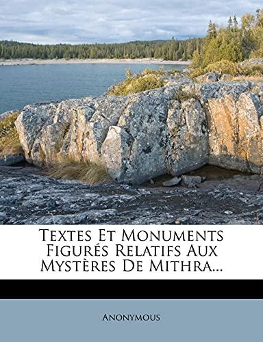 9781277508765: Textes et Monuments Figures Relatifs aux Mysteres de Mithra, Tome Premier (French Edition)