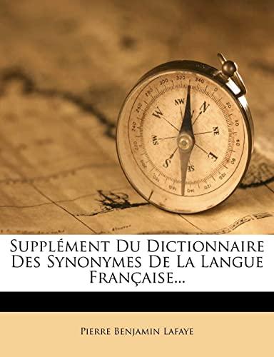 9781277553673: Supplément Du Dictionnaire Des Synonymes De La Langue Française... (French Edition)
