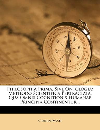 9781277653212: Philosophia Prima, Sive Ontologia: Methodo Scientifica Pertractata, Qua Omnis Cognitionis Humanae Principia Continentur... (Latin Edition)