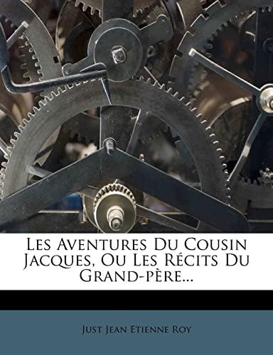 9781277657869: Les Aventures Du Cousin Jacques, Ou Les Récits Du Grand-père... (French Edition)