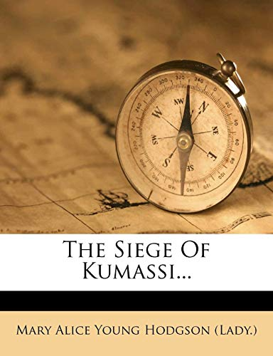 9781277685022: The Siege Of Kumassi...