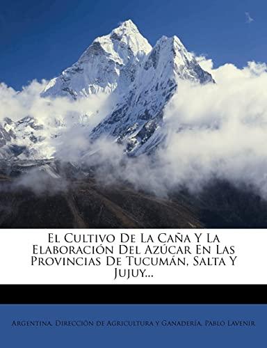 9781277768350: El Cultivo De La Caña Y La Elaboración Del Azúcar En Las Provincias De Tucumán, Salta Y Jujuy...