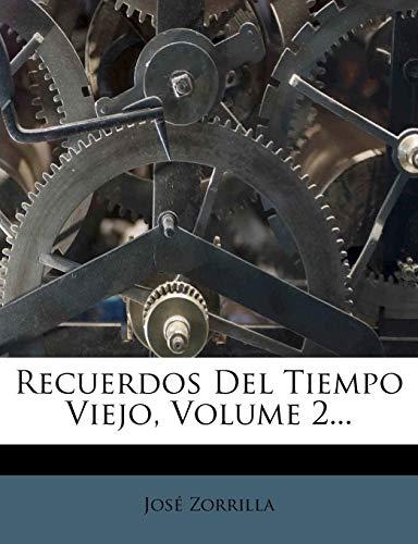 9781277809039: Recuerdos Del Tiempo Viejo, Volume 2...