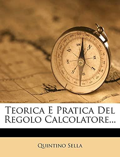 9781277818383: Teorica E Pratica Del Regolo Calcolatore... (Italian Edition)