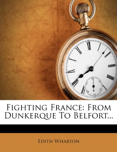 9781277823851: Fighting France: From Dunkerque To Belfort.
