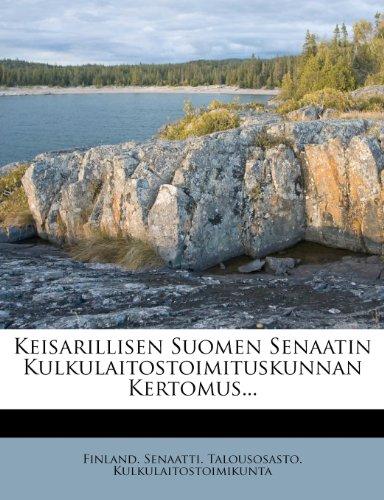 9781277871418: Keisarillisen Suomen Senaatin Kulkulaitostoimituskunnan Kertomus... (Finnish Edition)