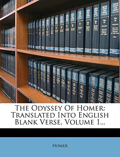 9781277875324: The Odyssey Of Homer: Translated Into English Blank Verse, Volume 1...