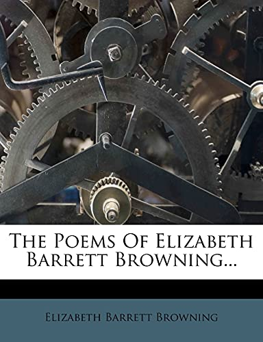 The Poems Of Elizabeth Barrett Browning... (9781277953459) by Elizabeth Barrett Browning
