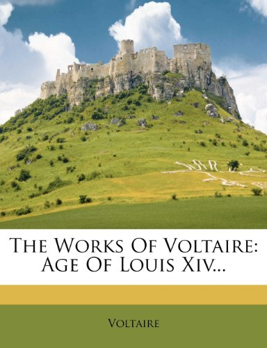9781278030784: The Works Of Voltaire: Age Of Louis Xiv...