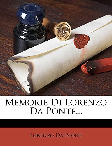 Memorie Di Lorenzo Da Ponte... (Italian Edition) (1278063005) by Da Ponte, Lorenzo
