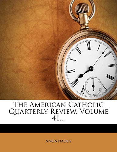 9781278065878: The American Catholic Quarterly Review, Volume 41...