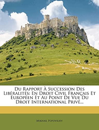 9781278134611: Du Rapport a Succession Des Liberalites: En Droit Civil Francais Et Europeen Et Au Point de Vue Du Droit International Prive...