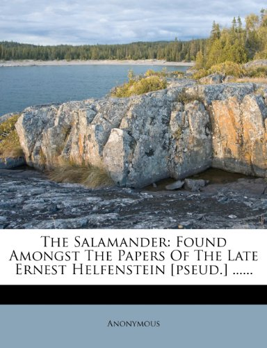 9781278147338: The Salamander: Found Amongst The Papers Of The Late Ernest Helfenstein [pseud.] ......