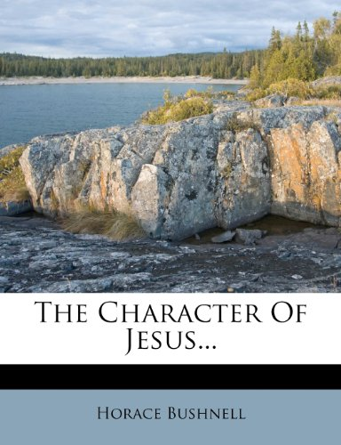 9781278161754: The Character Of Jesus...