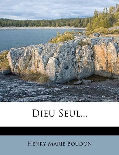 9781278187983: Dieu Seul... (French Edition)