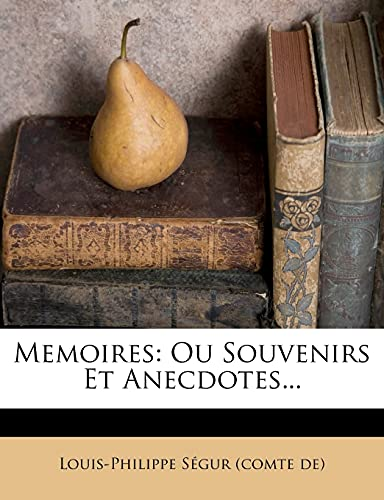 9781278258447: Memoires: Ou Souvenirs Et Anecdotes... (French Edition)