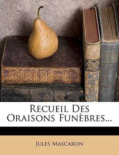 9781278265445: Recueil Des Oraisons Funèbres... (French Edition)