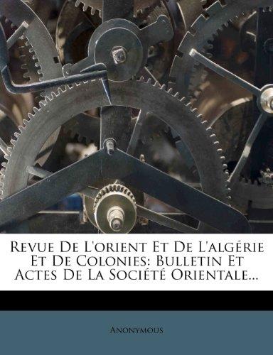 9781278322971: Revue De L'orient Et De L'algérie Et De Colonies: Bulletin Et Actes De La Société Orientale... (French Edition)