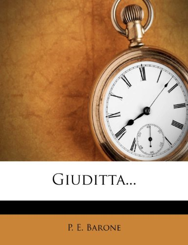 9781278326375: Giuditta... (Italian Edition)