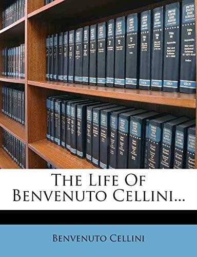 9781278432830: The Life Of Benvenuto Cellini...