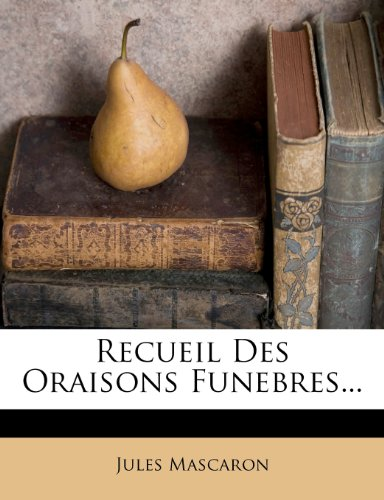 9781278437880: Recueil Des Oraisons Funebres... (French Edition)