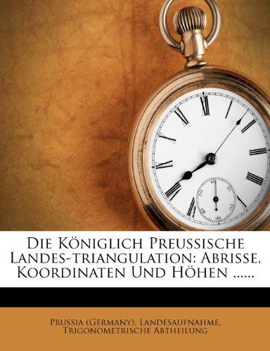 9781278474083: Die Koniglich Preussische Landes-Triangulation.
