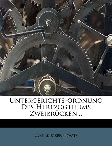 9781278503325: Untergerichts-ordnung Des Hertzogthums Zweibrücken...