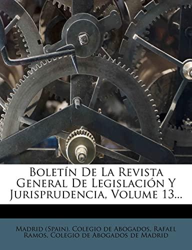 9781278512136: Boletín De La Revista General De Legislación Y Jurisprudencia, Volume 13... (Spanish Edition)