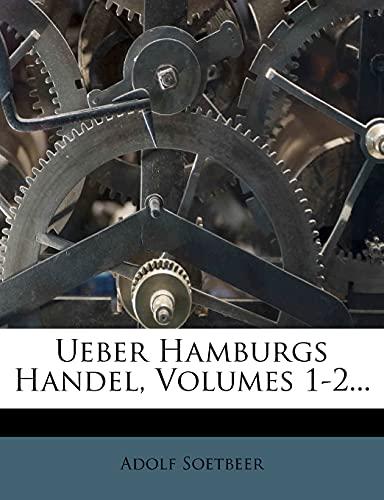 9781278564388: Ueber Hamburgs Handel, Volumes 1-2...