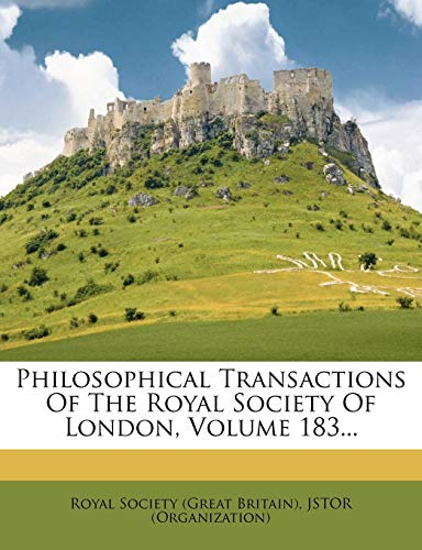 9781278577425: Philosophical Transactions Of The Royal Society Of London, Volume 183...