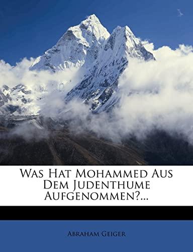 9781278593845: Was Hat Mohammed Aus Dem Judenthume Aufgenommen?...