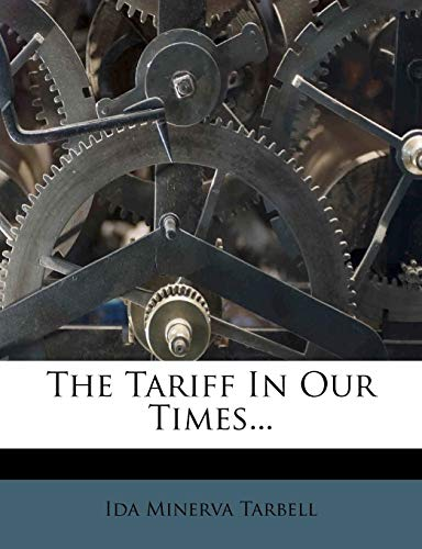 9781278614366: The Tariff in Our Times...