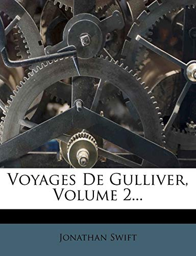 Voyages De Gulliver, Volume 2... (French Edition) (1278674608) by Swift, Jonathan
