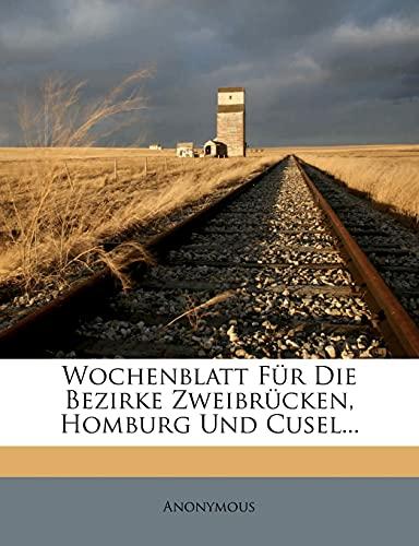 9781278707594: Wochenblatt Für Die Bezirke Zweibrücken, Homburg Und Cusel... (German Edition)