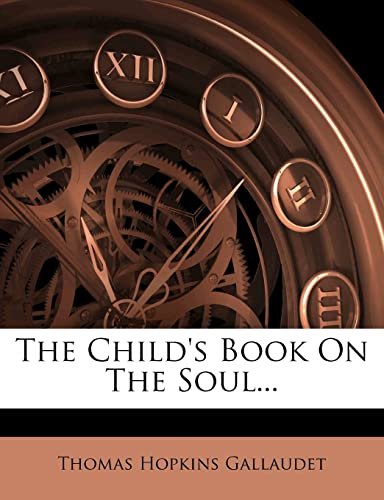 9781278718927: The Child's Book On The Soul...