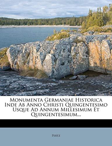 Monumenta Germaniae Historica Inde Ab Anno Christi