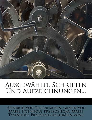 9781278837208: Ausgewählte Schriften Und Aufzeichnungen... (German Edition)